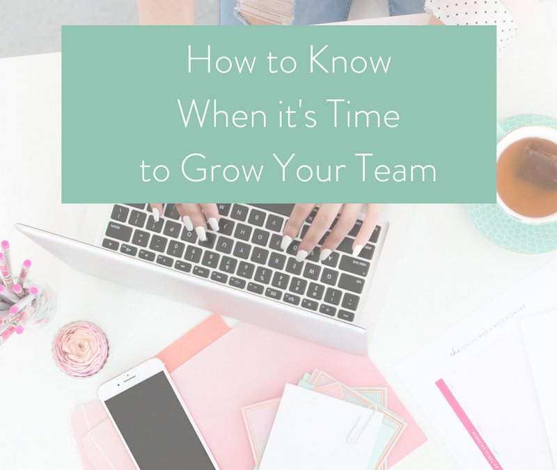 How to Know When it is Time to Grow Your Team